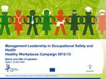 Management Leadership in Occupational Safety and Health Healthy Workplaces Campaign 2012-13