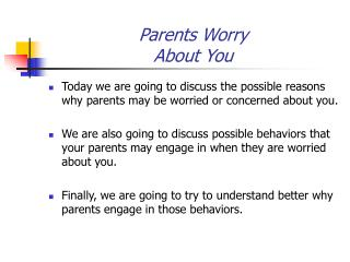 Parents Worry  About You