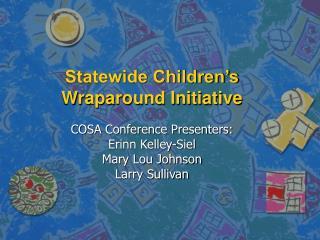 Statewide Children s Wraparound Initiative