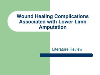 Wound Healing Complications Associated with Lower Limb Amputation