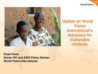 Update on World Vision International s  Advocacy for Vulnerable Children