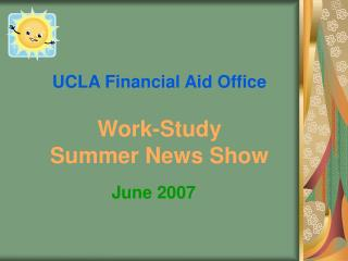 UCLA Financial Aid Office  Work-Study Summer News Show