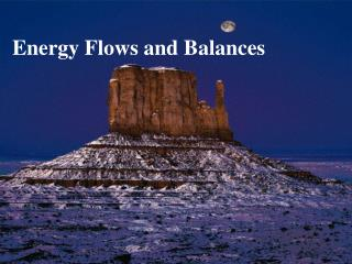 Energy Flows and Balances