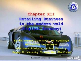 Chapter XII Retailing Business in the modern wold Digital Economy