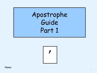 Apostrophe  Guide Part 1