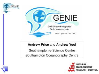 Andrew Price and Andrew Yool Southampton e-Science Centre Southampton Oceanography Centre