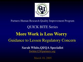 Partners Human Research Quality Improvement Program QUICK BITE Series