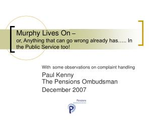 Murphy Lives On    or, Anything that can go wrong already has .. In the Public Service too