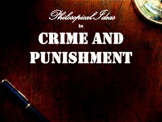 Philosopical Ideas In CRIME AND PUNISHMENT