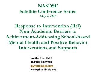 NASDSE  Satellite Conference Series May 9, 2007  Response to Intervention RtI Non-Academic Barriers to Achievement-Addre