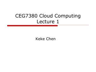 CEG7380 Cloud Computing Lecture 1