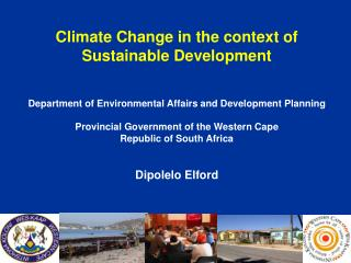 Climate Change in the context of  Sustainable Development   Department of Environmental Affairs and Development Planning