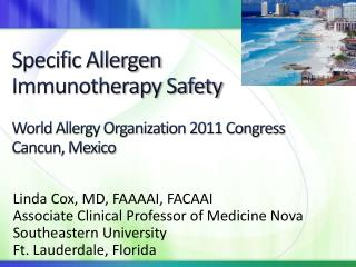Specific Allergen Immunotherapy Safety  World Allergy Organization 2011 Congress Cancun, Mexico