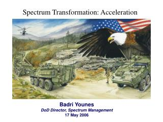 Badri Younes DoD Director, Spectrum Management  17 May 2006