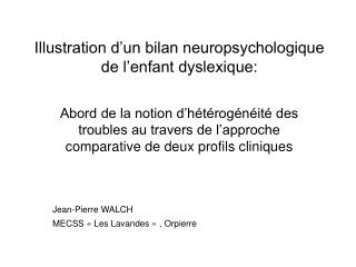 Illustration d un bilan neuropsychologique de l enfant dyslexique: