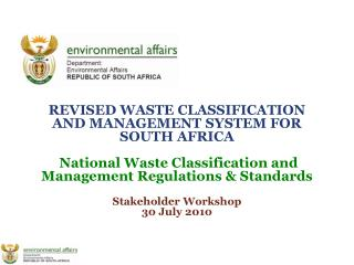 REVISED WASTE CLASSIFICATION AND MANAGEMENT SYSTEM FOR SOUTH AFRICA   National Waste Classification and Management Regul