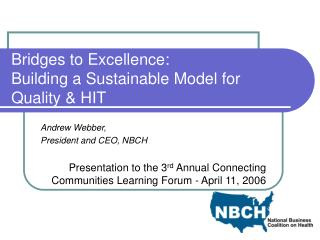 Bridges to Excellence:  Building a Sustainable Model for Quality  HIT