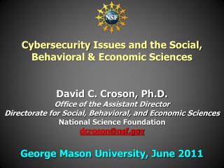 David C. Croson, Ph.D. Office of the Assistant Director Directorate for Social, Behavioral, and Economic Sciences Nation