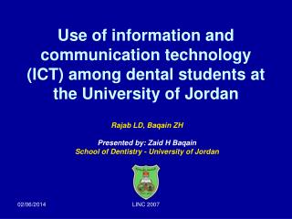 Use of information and communication technology ICT among dental students at the University of Jordan