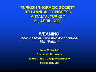 TURKISH THORACIC SOCIETY 9TH ANNUAL CONGRESS ANTALYA, TURKEY 21, APRIL, 2006