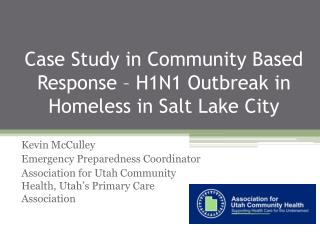 Case Study in Community Based Response   H1N1 Outbreak in Homeless in Salt Lake City