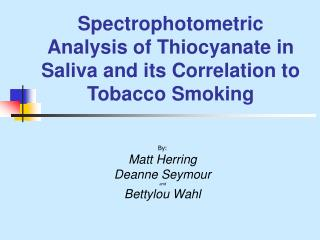 Spectrophotometric Analysis of Thiocyanate in Saliva and its Correlation to Tobacco Smoking