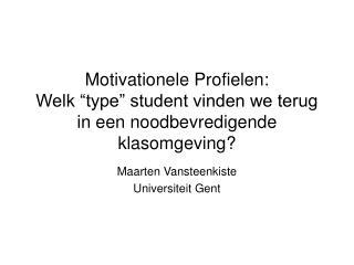 Motivationele Profielen:   Welk  type  student vinden we terug in een noodbevredigende klasomgeving