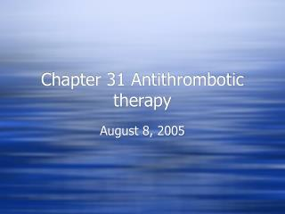 Chapter 31 Antithrombotic therapy