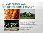 Climate Change and  the Agricultural Economy