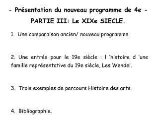 - Pr sentation du nouveau programme de 4e -  PARTIE III: Le XIXe SIECLE.