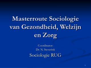 Masterroute Sociologie van Gezondheid, Welzijn en Zorg
