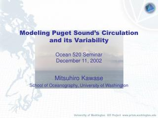 Modeling Puget Sound s Circulation and its Variability  Ocean 520 Seminar December 11, 2002