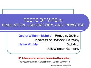 TESTS OF VIPS IN  SIMULATION, LABORATORY, AND  PRACTICE