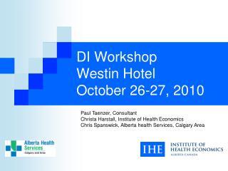 DI Workshop Westin Hotel October 26-27, 2010