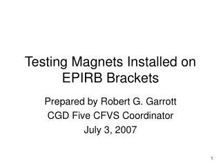 Testing Magnets Installed on EPIRB Brackets