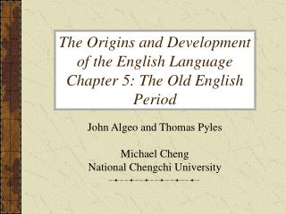 The Origins and Development of the English Language Chapter 5: The Old English Period