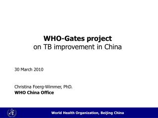 WHO-Gates project on TB improvement in China