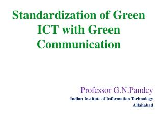 Standardization of Green ICT with Green Communication