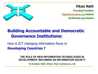 Building Accountable and Democratic Governance Institutions:   How is ICT changing information flows in  Developing Coun