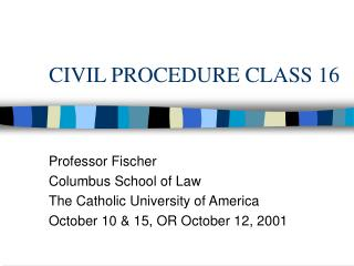 CIVIL PROCEDURE CLASS 16
