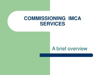 COMMISSIONING  IMCA SERVICES
