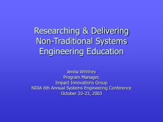 Researching  Delivering  Non-Traditional Systems Engineering Education