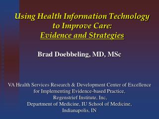 Using Health Information Technology to Improve Care:  Evidence and Strategies