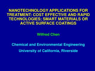 NANOTECHNOLOGY APPLICATIONS FOR TREATMENT: COST EFFECTIVE AND RAPID TECHNOLOGIES; SMART MATERIALS OR ACTIVE SURFACE COAT