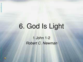 6. God Is Light