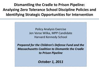 Dismantling the Cradle to Prison Pipeline: Analyzing Zero Tolerance School Discipline Policies and               Identif