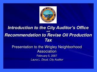 Introduction to the City Auditor s Office and Recommendation to Revise Oil Production Tax