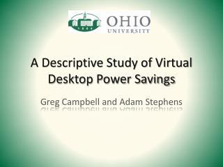 A Descriptive Study of Virtual Desktop Power Savings