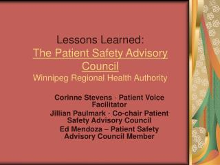 Lessons Learned: The Patient Safety Advisory Council Winnipeg Regional Health Authority
