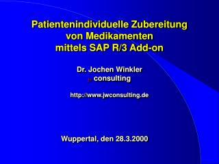 Patientenindividuelle Zubereitung  von Medikamenten mittels SAP R